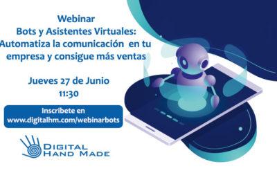 Próximo Webinar Bots y Asistentes Virtuales. 27 de Junio 11:30