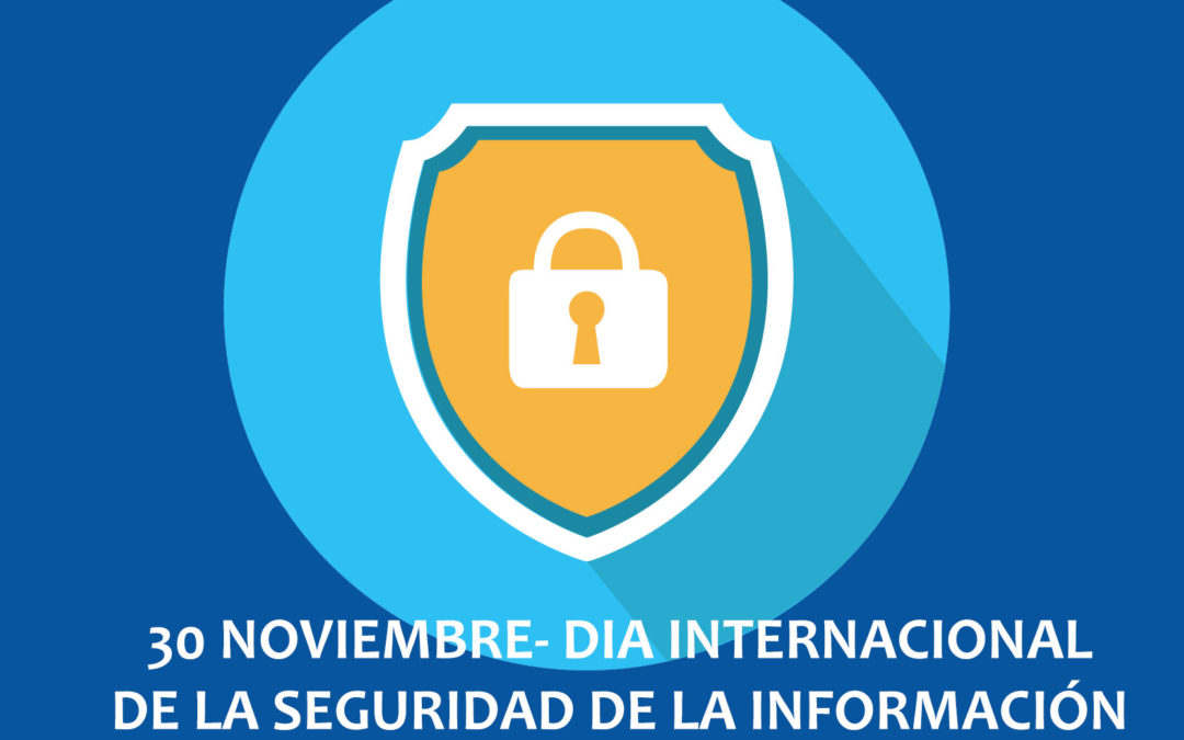 30 Noviembre, Día Internacional de la Seguridad de la Información